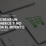 Cómo crear un e-commerce y no morir en el intento